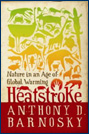 New book from Barnosky: <i>Heatstroke: Nature in an Age of Global Warming</i>