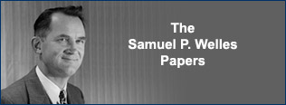 The Papers of Samuel P. Welles
