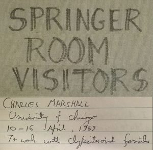 Figure 6: Book of the Springer room visitors; in detail, a record of the visit of the UCMP Director Charles Marshall in 1989 to analyze clypeasteroid echinoids (i.e., sand dollars)!!